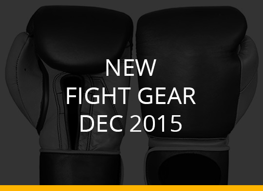 New Fight Gear – Dec 2015