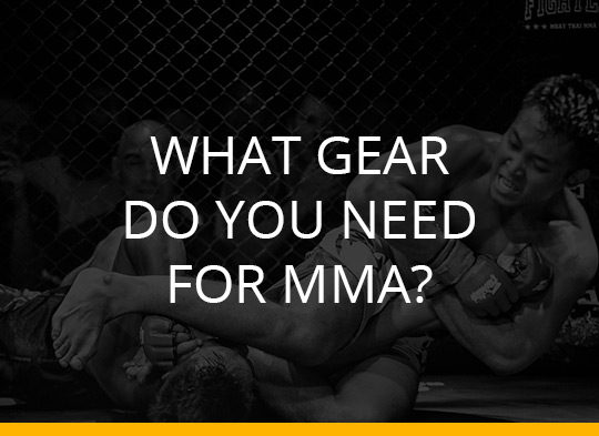 What Gear Do You Need For MMA?