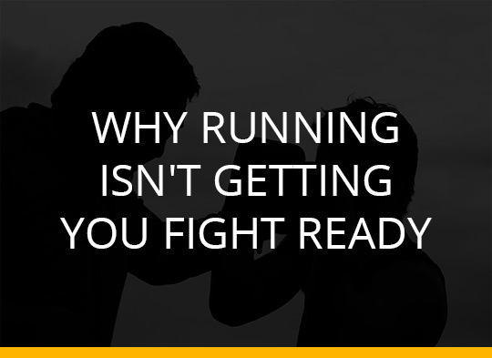 Why running isn't getting you fight ready