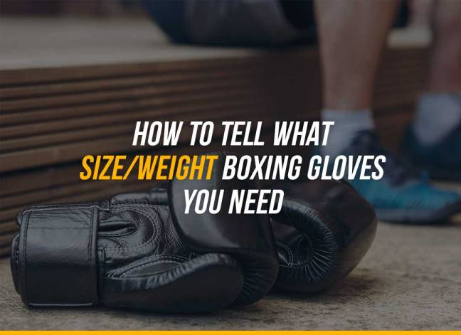 How To Tell What Size / Weight Boxing Gloves You Need