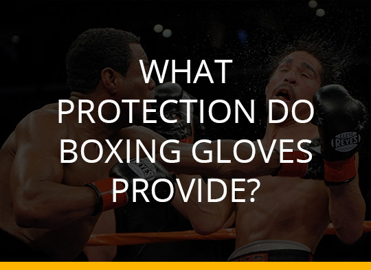What protection do boxing gloves provide