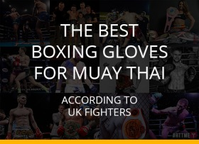 The-best-boxing-gloves-for-Muay-Thai-According-to-UK-fighters