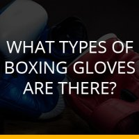 What Types Of Boxing Gloves Are There?