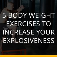 5 Body Weight Exercises To Increase Your Explosiveness
