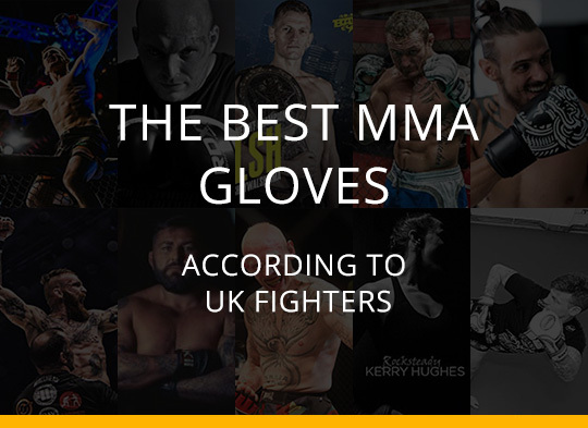 The Best MMA Gloves - According to UK Fighters
