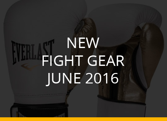 New Fight Gear – June 2016