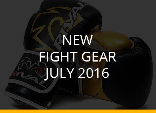 New Fight Gear – July 2016