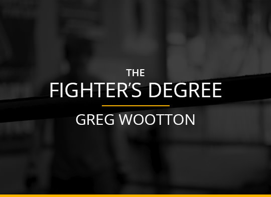 The Fighter's Degree - Greg Wootton