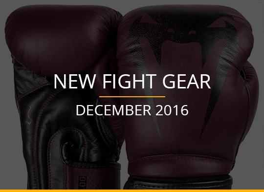New Fight Gear – December 2016