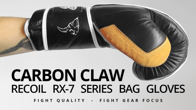Fight Gear Focus - Carbon Claw Recoil RX-7 Series Bag Gloves (Video)