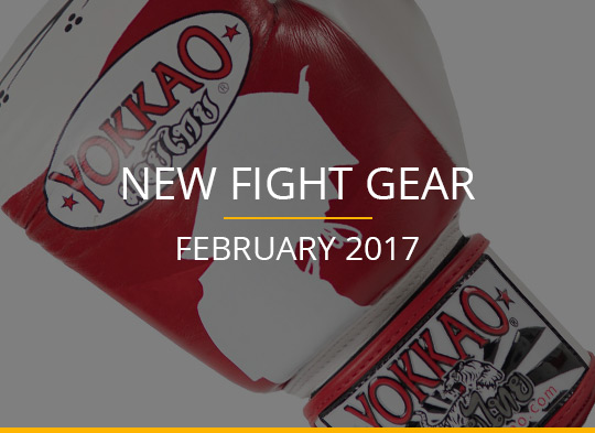 New Fight Gear – February 2017