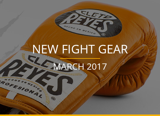 New Fight Gear – March 2017