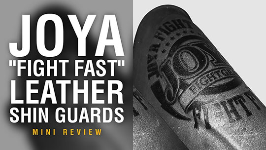 Joya Fight Fast Leather Shin Guards - Fight Gear Focus Mini Review (Video)