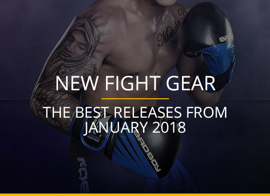 New Fight Gear - January 2018