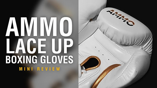 AMMO Lace-Up Boxing Gloves - Fight Gear Focus Mini Review (Video)