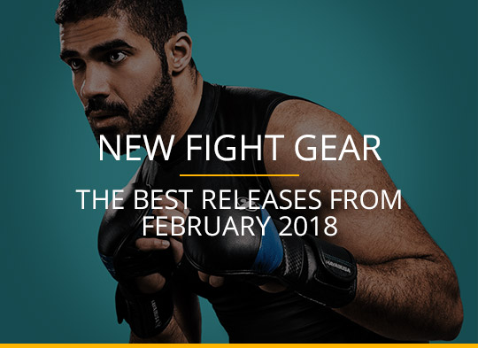 New Fight Gear - February 2018