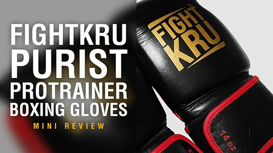 Fight Gear Focus - FightKru PURIST Protrainer Boxing Gloves (Video)