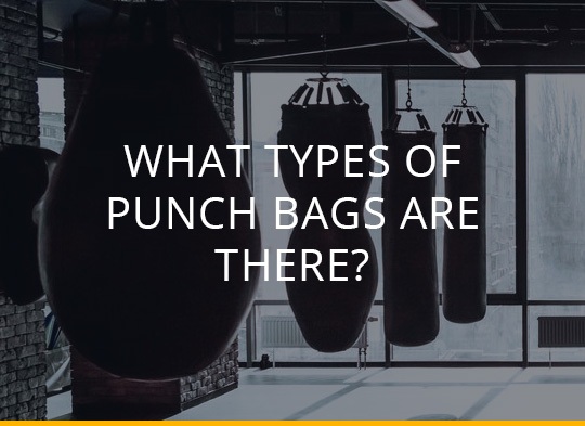 What Types Of Punch Bags Are There Fight Quality