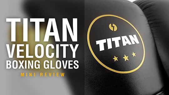 Fight Gear Focus - Titan Velocity Boxing Gloves (Video)