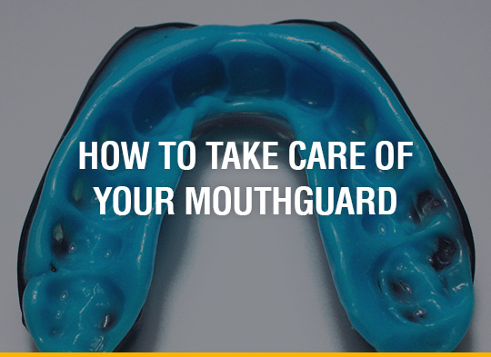 How To Take Care Of Your Mouthguard