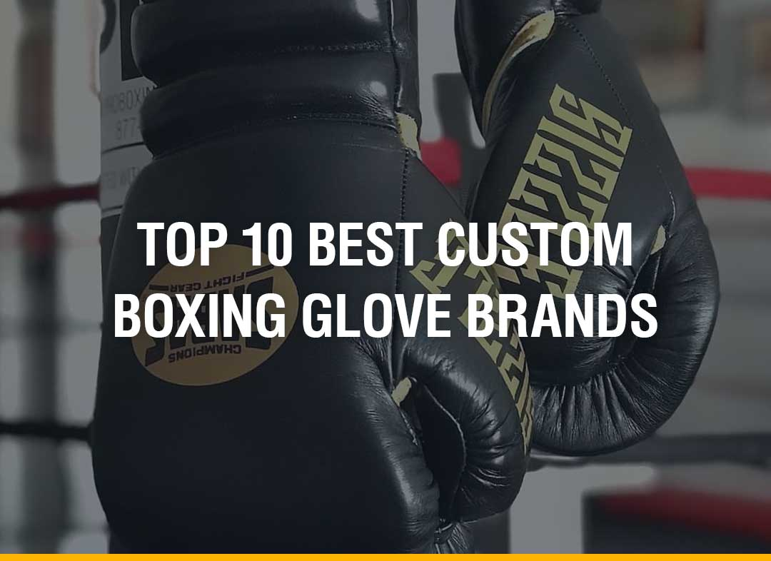 Top 10 Best Custom Boxing Glove Brands