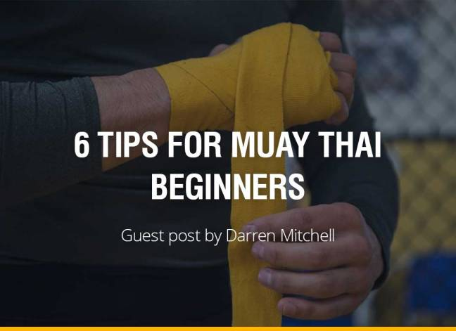 6 Tips for Muay Thai Beginners - Darren Mitchell