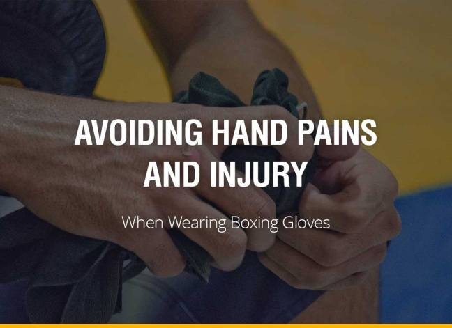 Avoiding Hand Pains and Injury When Wearing Boxing Gloves