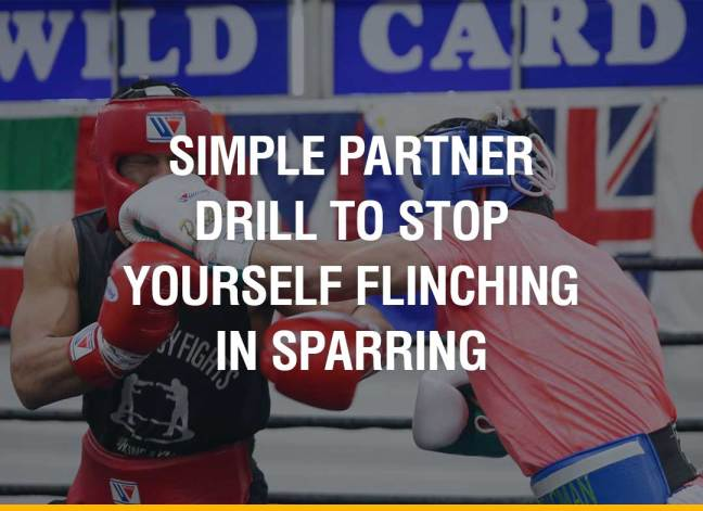 Simple Partner Drill To Stop Yourself Flinching In Sparring