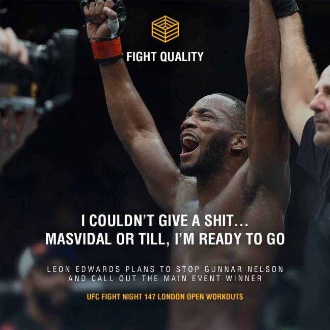 """I couldn't give a shit… Masvidal or Till, I'm ready to go""  - Leon Edwards plans to stop Gunnar Nelson and call out the main event winner"