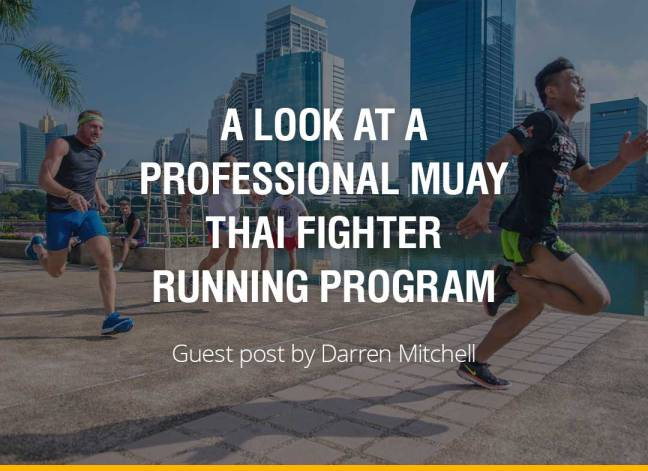 A Look at a Professional Muay Thai Fighter Running Program - Darren Mitchell