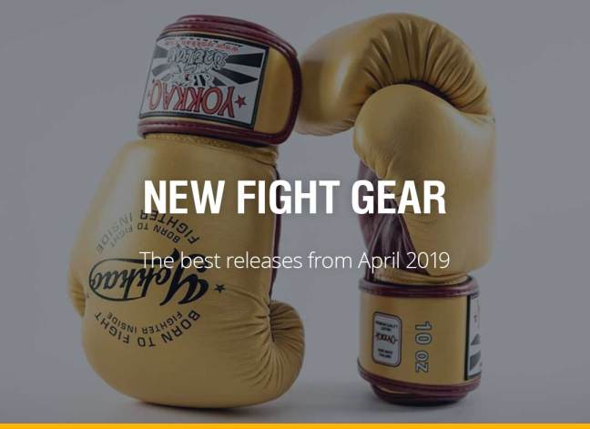 New Fight Gear - April 2019