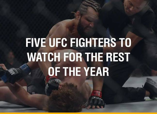 Five UFC fighters to watch for the rest of the year