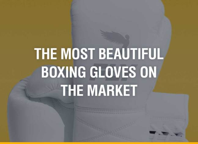 The Most Beautiful Boxing Gloves on the Market