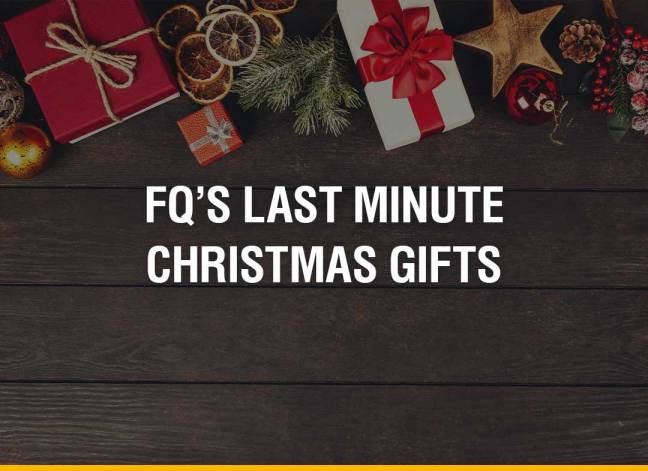 FQ's Last Minute Christmas Gifts