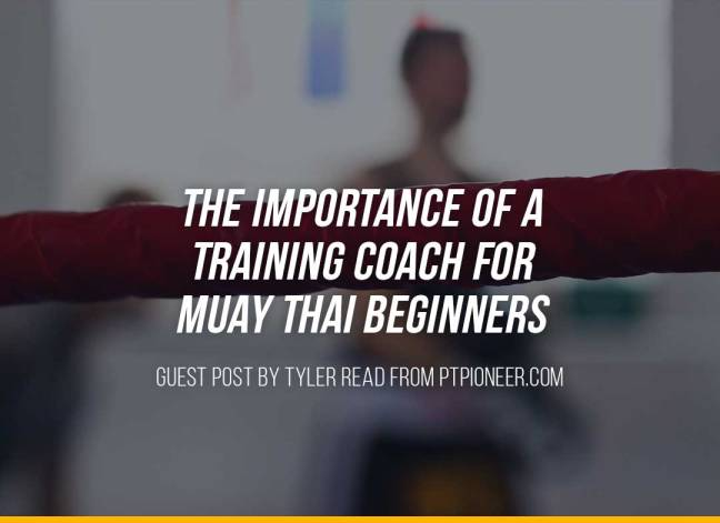The Importance Of A Training Coach For Muay Thai Beginners